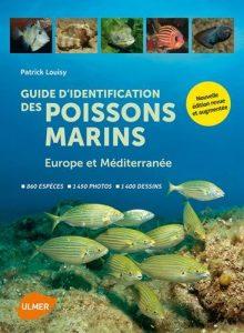 Guide d'identification des poissons marins – Eur.& Méd. (Nouvelle édition)